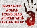 56-year-old woman found dead at home with her legs tied up - Haryana News
