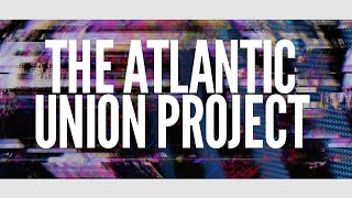 The Atlantic Union Project - 3,482 Miles EP - Coming soon