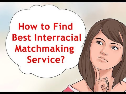 How To Find Best Interracial Matchmaking Services