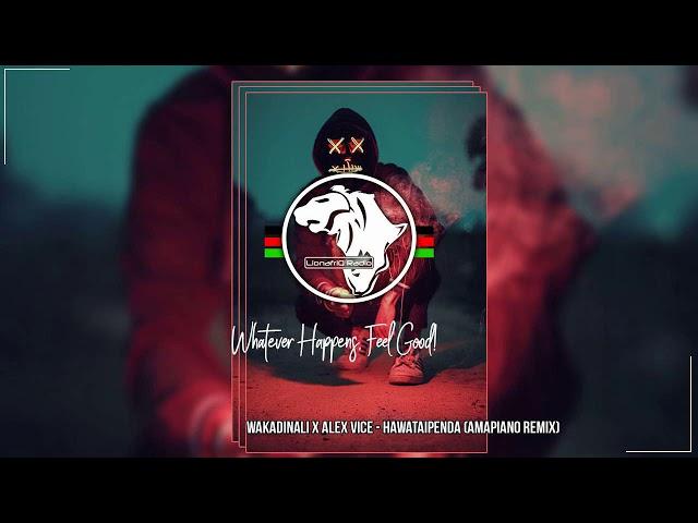 Wakadinali - Hawataipenda (Alex Vice Amapiano Remix)