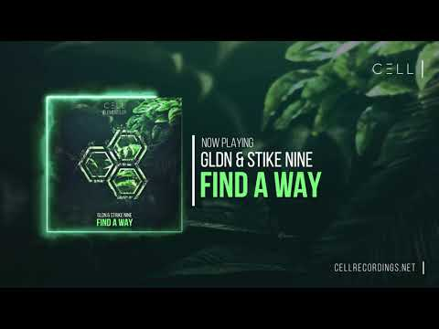 GLDN & Strike Nine - Find a way (CELL Elements EP)
