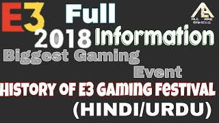Full information about || E3 2018|| With timings || History || In Hindi Urdu || Gaming tech gamers||