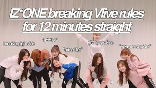 iz*one breaking vlive rules for 12 minutes straight