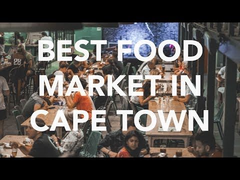 BEST FOOD MARKET IN CAPE TOWN