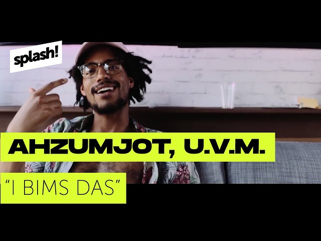 Ahzumjot, Crack Ignaz, Juicy Gay, Dexter & Genz - I bims das (splash! Mag TV Premiere)