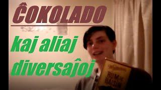 ĈOKOLADO KAJ ALIAJ DIVERSAĴOJ // Vlogero #10