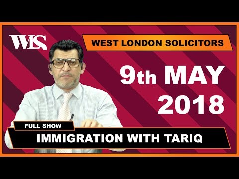 Immigration with Tariq - 09-05-2018