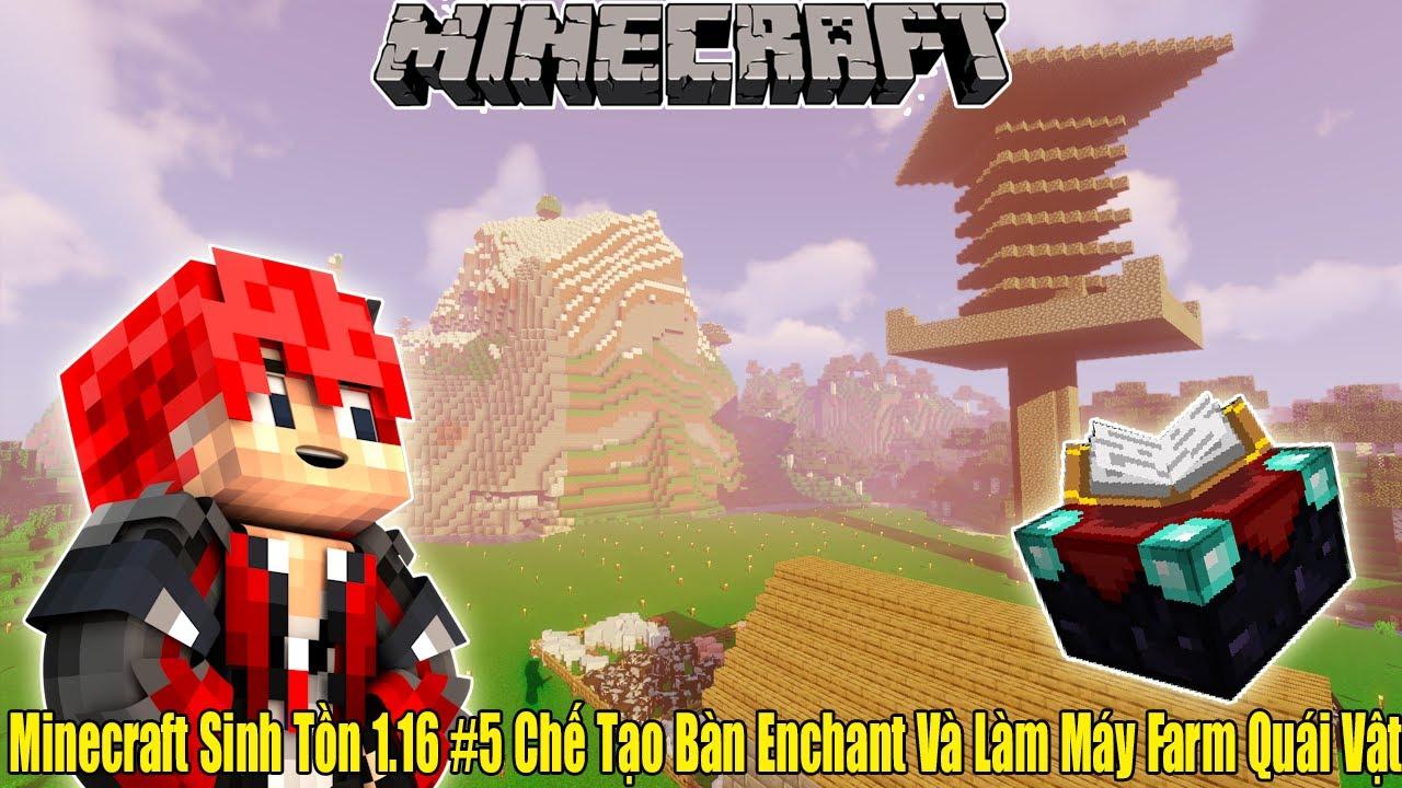 Minecraft Sinh Tồn 1.16 #5 San Bằng Khu Đồi**Chế Tạo Bàn Enchant**Làm Máy Farm Quái Vật