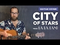 "Guitar cover of ""City of Stars"" from La La Land (Ryan Gosling & Emma Stone duet) video & mp3"