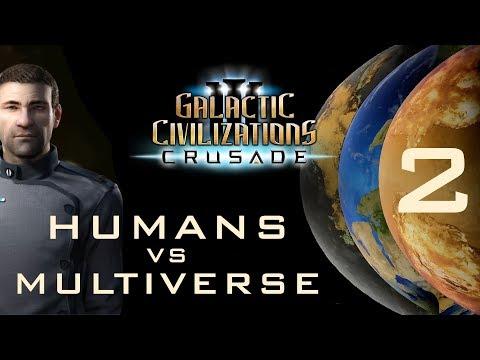 Humans vs. Multiverse - Galactic Civilizations III: Crusade (Part 2)