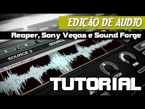 PROGRAMA DE EDIÇÃO DE AUDIO Reaper, Sony Vegas e Sound Forge     NANDO PINHEIRO