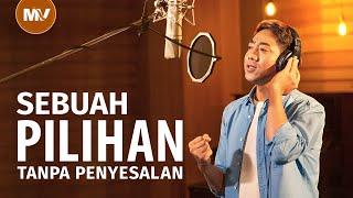 Lagu Pujian Penyembahan 2020 - Sebuah Pilihan Tanpa Penyesalan(MV)