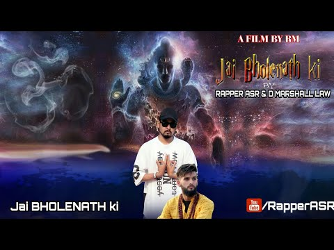 New Hindi Rap Song 2018 | Jai Bholenath Ki (JBK) By Rapper ASR Ft. D Marshall Law | Bhole Nath Song
