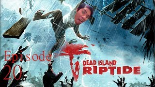 Dead Island: Riptide Ep.20 Over Here Stupid!!