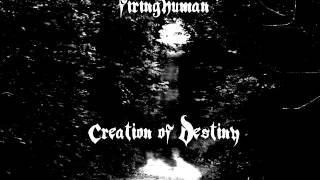 firinghuman - Creation of Destiny