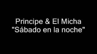 Principe & El Micha - Sábado en la noche