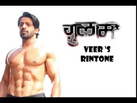 veer's ringtone from Gulaam Serial