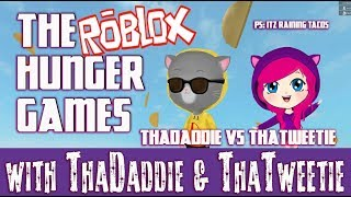 It's the ROBLOX HUNGER GAMES: ThaDaddie VS ThaTweetie! Kid Friendly Roblox