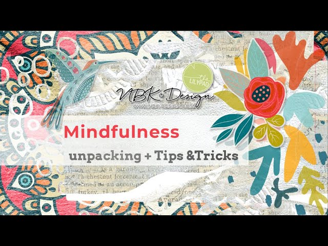Mindfulness - Tips & Tricks + Unpacking