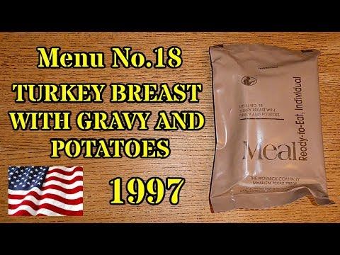 The Thanksgiving MRE! 1997 Menu 18 Turkey Breast With Potatoes And Gravy