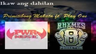 "PWR Music ""IKAW ANG DAHILAN"" Primitibong Makata ft. Play One"