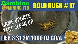 Gold Rush The Game #17 Game Update Test Clean Up 1,000 Oz Goal