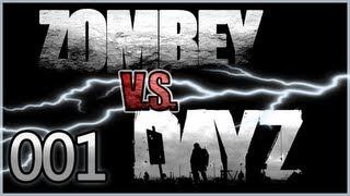 DayZ - Zombie Survival - Überlebensversuch #001 - Zombey vs. Zombies!