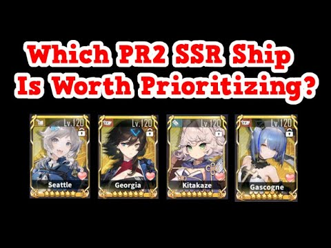 Which PR2 SSR Ship Is Worth The Investment First? | Azur Lane