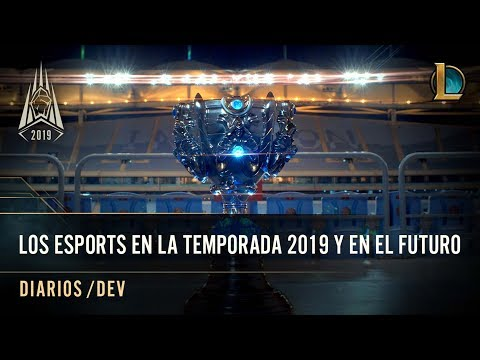 Esports en la Temporada 2019 (y más allá) | diarios /dev - League of Legends