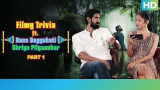 Filmy Trivia Part 1 | Haathi Mere Saathi | Rana Daggubati & Shriya Pilgaonkar