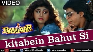 Kitaben Bahut Si - VIDEO SONG | Baazigar | Shah Rukh Khan & Shilpa Shetty | 90's Superhit Song