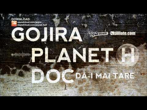 Gojira & Planet H feat. Kazi Ploae - Marea Baietzeala