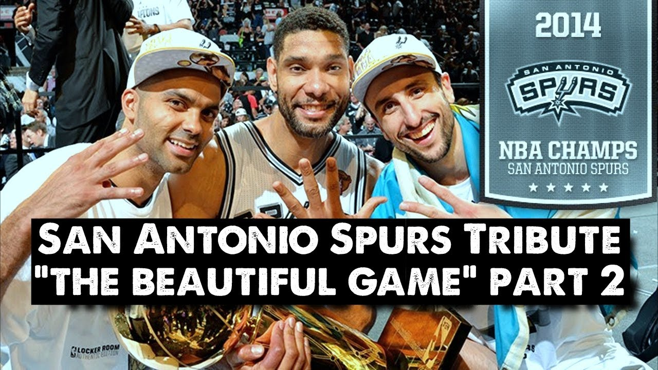 San Antonio Spurs Tribute The Beautiful Game Part 2