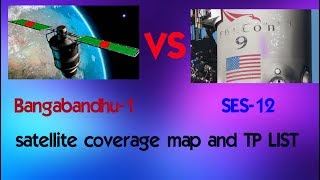 Bangabandhu-1 at 119.16 vs SES-12 @95˚e satellite  coverage map and TP LIST