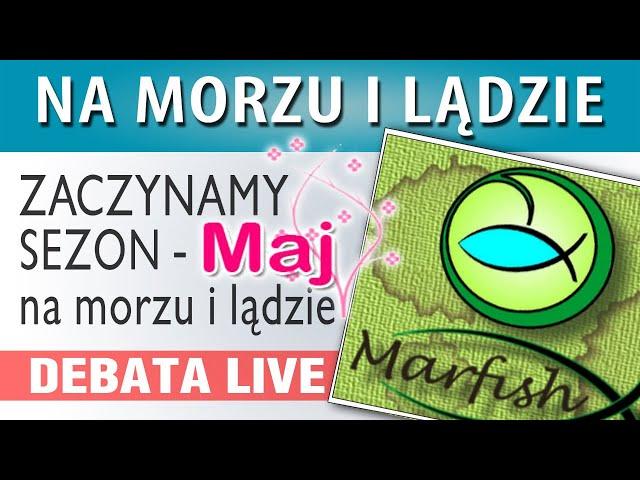 DEBATA ➤ MAJ na morzu i lądzie - gość Marek Malman MARFISH
