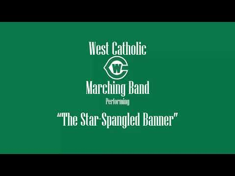West Catholic High School Marching Band Performing Star-Spangled Banner