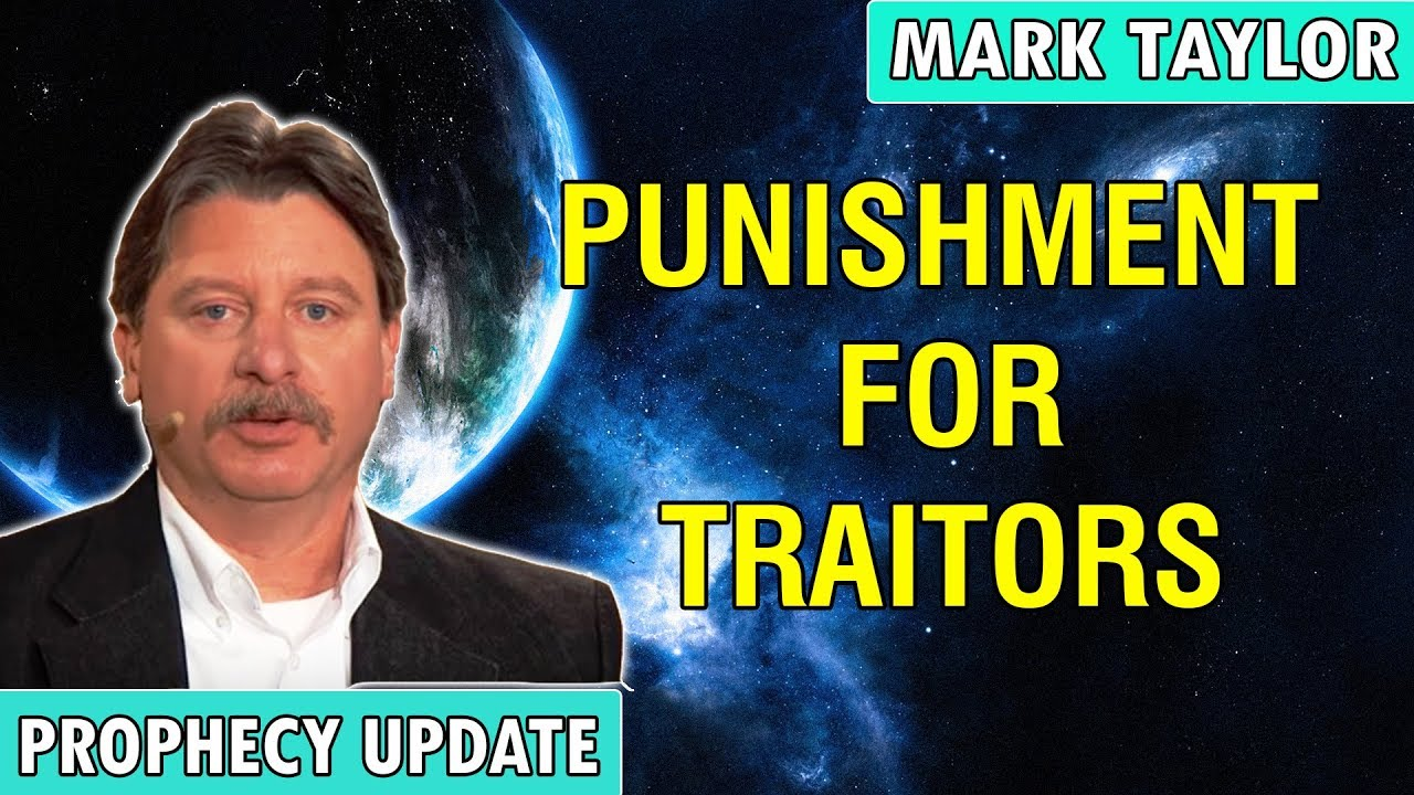 Mark Taylor Prophecy Update 2/6/2019 - PUNISHMENT FOR TRAITORS