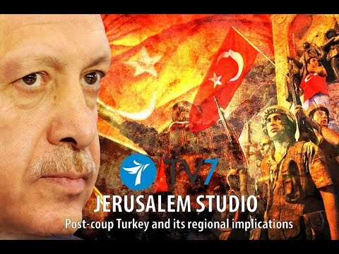 Jerusalem Studio: Post-coup-attempt Turkey, regional & inter