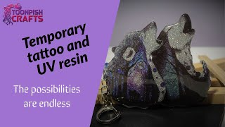 Temporary Tattoos in UV resin - a how to guide