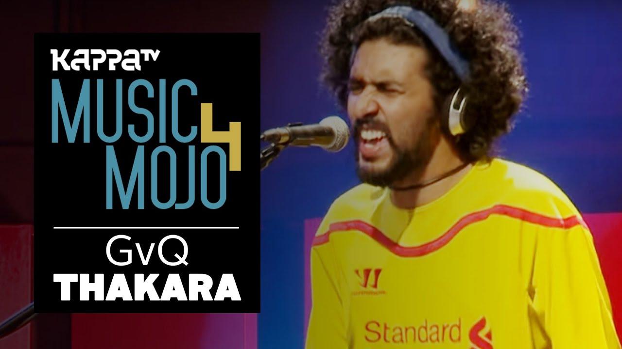 GvQ - Thakara - Music Mojo Season 4 - KappaTV