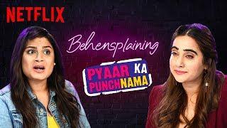 Behensplaining | Srishti & @Kusha Kapila Review Pyaar ka Punchnama | Netflix India
