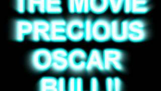 The Movie PRECIOUS and the Oscar AWARDS..Was this movie DEGRADING...!!!p1
