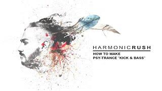 "Harmonic Rush - How to Make Psy-Trance ""Kick & Bass"""