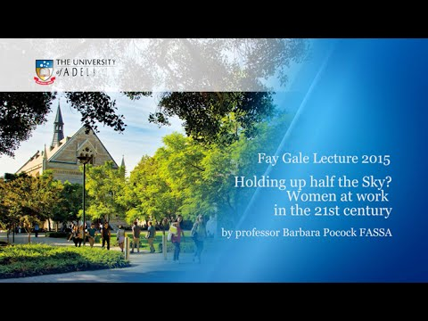 Holding up half the sky? Women at work in the 21st century - Fay Gale Lecture 2015