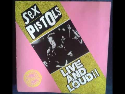 Sex Pistols - Live And Loud!! (full album)