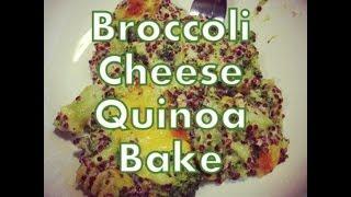 Broccoli Cheese Quinoa Bake