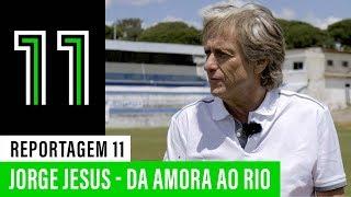 Reportagem 11: Jorge Jesus - da Amora ao Rio
