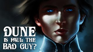 Why Paul is Not the Hero of Dune