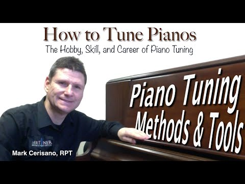 How To Tune Pianos Piano Tuning Tools And Methods