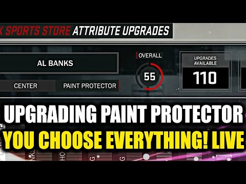 UPGRADING MY PAINT PROTECTOR LIVE!! YOU CHOOSE THE UPGRADES! 110 UPGRADES!- NBA 2K17